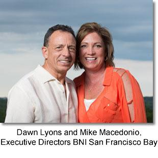 Dawn Lyons and Mike Macedonio, Executive Directors BNI San Francisco Bay